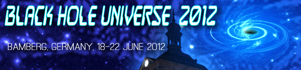 Black Hole Universe 2012 - Bamberg, Germany, 18-22 June 2012